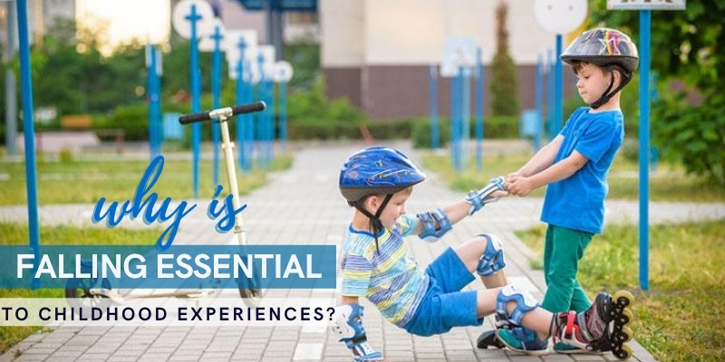 why is falling essential to childhood experiences