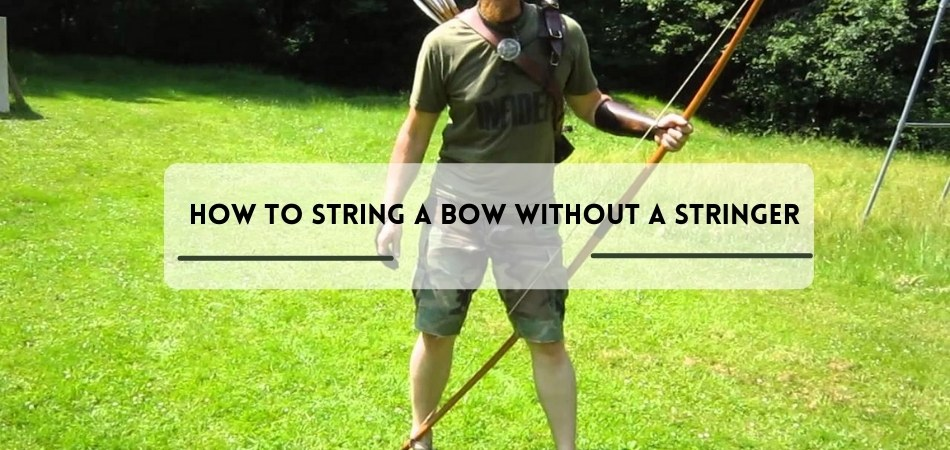 How to string a bow without a stringer
